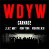Carnage - WDYW feat Lil Uzi Vert AAP Ferg  Rich The Kid Song Lyrics