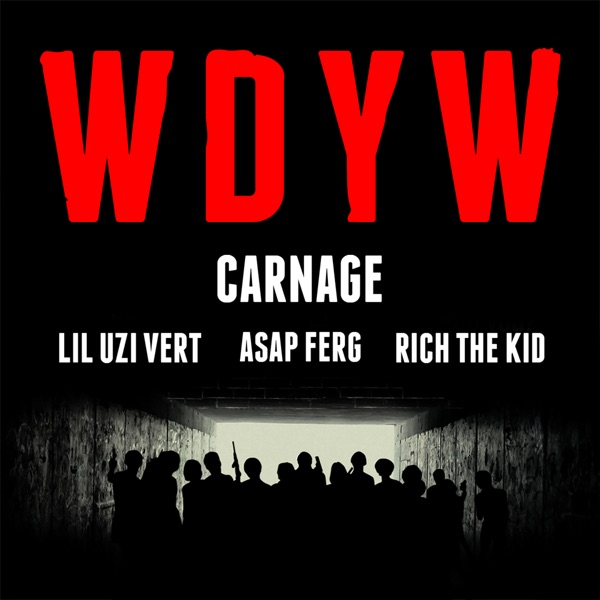 WDYW (feat. Lil Uzi Vert, A$AP Ferg & Rich The Kid) - Single