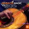 Mariachi Magic, Vol. 1