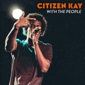 Citizen Kay - What You Wanna Hear