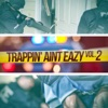 Trappin' Aint Eazy, Vol. 2