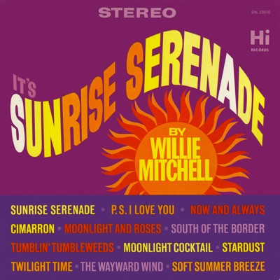 Sunrise Serenade - Willie Mitchell