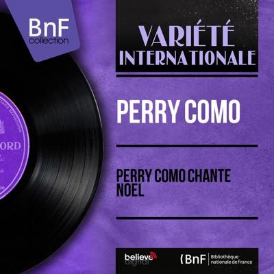 Perry como chante Noël (feat. Russ Case Orchestra) [Mono Version] - EP - Perry Como
