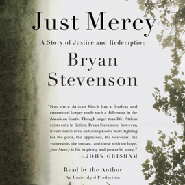 Just Mercy: A Story of Justice and Redemption (Unabridged) audiobook