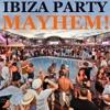 Ibiza Party Mayhem
