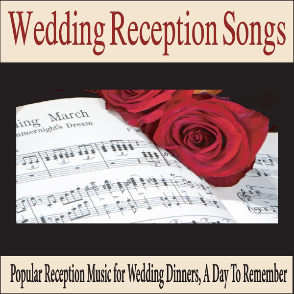 Wedding Reception Songs Popular Reception Music For Wedding Dinners
