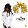 Breathe (feat. Jacob Latimore) - Single, Issa