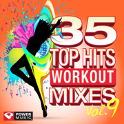 35 Top Hits, Vol. 9 - Workout Mixes (Unmixed Workout Music Ideal for Gym, Jogging, Running, Cycling, Cardio and Fitness) - Power Music Workout - Power Music Workout