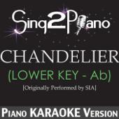 Chandelier (Lower Key - AB) [Originally Performed By Sia] [Piano Karaoke Version]