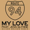 My Love (Oliver Nelson Remix) [feat. Jess Glynne] - Single