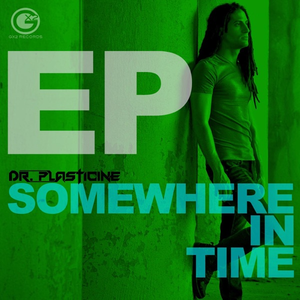 Somewhere in Time - EP | Dr. Plasticine