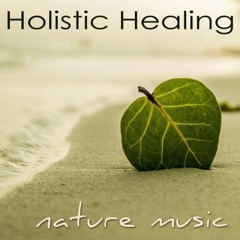 Holistic Healing Nature Music – Dance Therapy Restorative Yoga Peaceful Songs