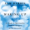 Sam Harris - Waking Up: A Guide to Spirituality Without Religion (Unabridged) artwork
