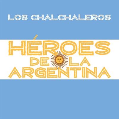 Héroes de la Argentina - Los Chalchaleros - Los Chalchaleros