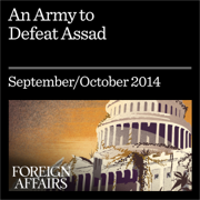 An Army to Defeat Assad: How to Turn Syria's Opposition into a Real Fighting Force (Unabridged)