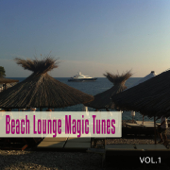 Beach Lounge Magic Tunes, Vol. 1 (Magic Chill out, Lounge and Chill House Tunes)
