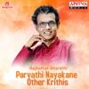 Parvathi Nayakane Other Krithis