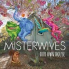 Not Your Way by Misterwives