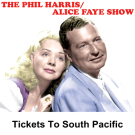 Phil Harris - Alice Faye Show: Tickets to South Pacific audiobook