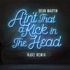Ain't That a Kick In the Head (RJD2 Remix) - Single, Dean Martin & RJD2