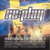 Replay Dance Mania: Svenska Hits, Vol. 1