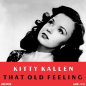 Kitty Kallen - That Old Feeling