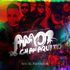 Amor De Chamaquito (feat. Zion & Lennox & Opuntoa) - Single Mp3 Download