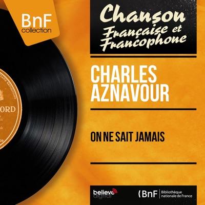 On ne sait jamais (feat. Jean Leccia et son orchestre) [Mono Version] - EP - Charles Aznavour