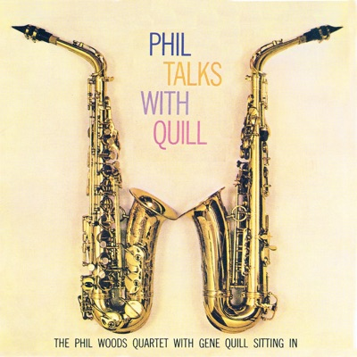Phil Talks with Quill (Remastered) - Phil Woods