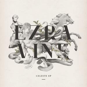 Ezra Vine - Celeste