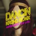 Russia Top 10 Танцевальная Songs - Dancin (Krono Remix) [feat. Luvli] - Aaron Smith