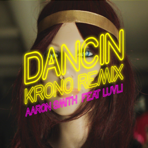Aaron Smith - Dancin (Krono Remix) [feat. Luvli]