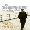 The Second World War: Triumph and Tragedy (Unabridged) - Winston Churchill