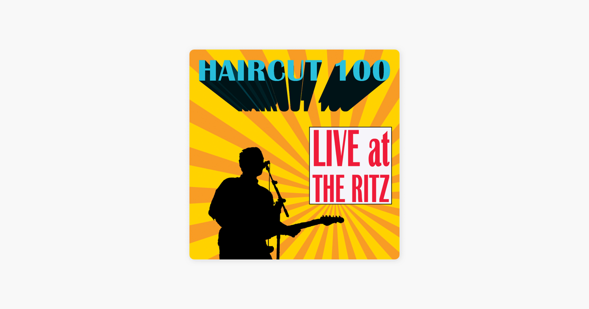 Live At The Ritz By Haircut 100 On Apple Music