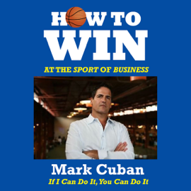 How to Win at the Sport of Business: If I Can Do It, You Can Do It (Unabridged) audiobook