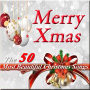 Merry Christmas: The 50 Most Beautiful Christmas Songs - Various Artists - Various Artists
