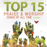 Top 15 Praise & Worship Songs of All Time, Vol. 1 - Heavenly Worship