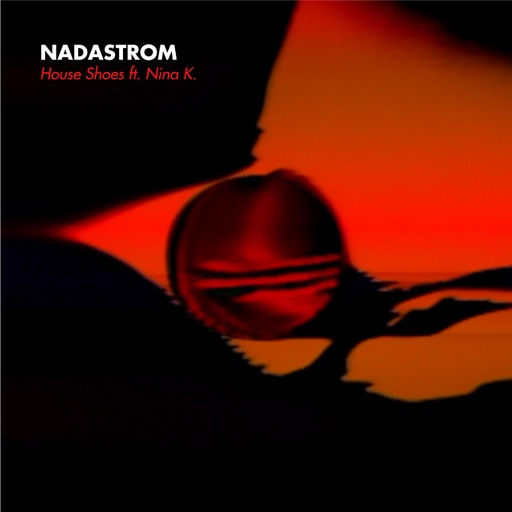House Shoes (Original) - Single by Nadastrom