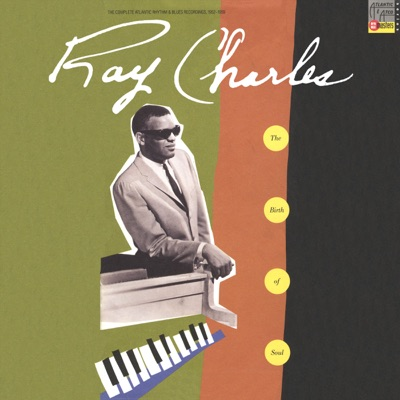 The Birth of Soul: The Complete Atlantic Rhythm & Blues Recordings 1952-1959 - Ray Charles