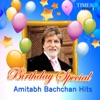 Birthday Special Amitabh Bachchan Hits Single