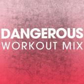 Dangerous (Extended Workout Mix)