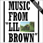 """Music From """"Lil Brown"""" - Remastered"""