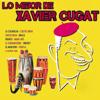 Lo Mejor de Xavier Cugat - Xavier Cugat