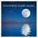 Soothing Sleep Music - Soothing Music Ensamble