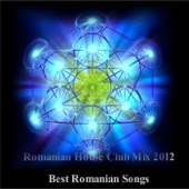 Romanian House Club Mix 2012 - Best Romanian Songs