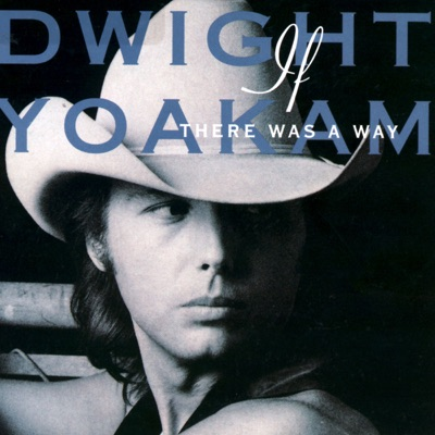 If There Was a Way (Remaster) - Dwight Yoakam