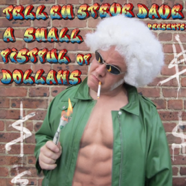 Tell 'Em Steve Dave Presents: A Small Fistful of Dollahs audiobook