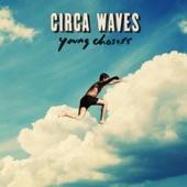 Circa Waves - Fossils