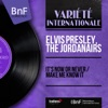 It's Now or Never / Make Me Know It (Mono Version) - Single, Elvis Presley & The Jordanairs