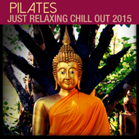 Various Artists - Pilates (Just Relaxing Chill Out 2015) artwork